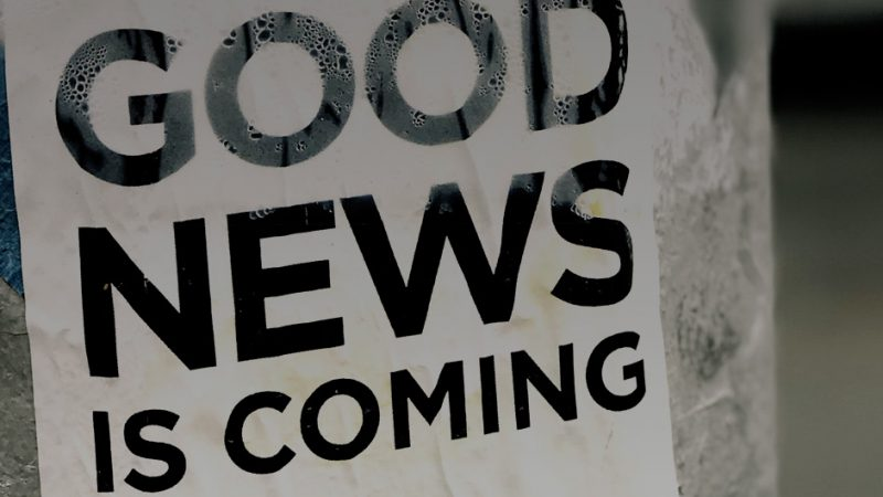 Sign Good News is coming